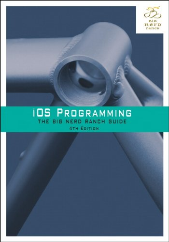 iOS Programming: The Big Nerd Ranch Guide (4th Edition) (Big Nerd Ranch Guides) [Paperback]