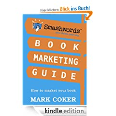 Smashwords Book Marketing Guide - How to Market any Book for Free (Smashwords Guides)
