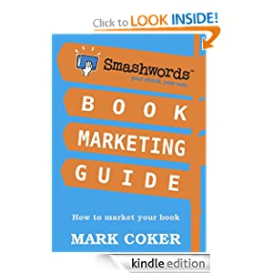 Smashwords Book Marketing Guide - How to Market any Book for Free Smashwords Guides Mark Coker