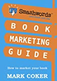 img - for Smashwords Book Marketing Guide - How to Market any Book for Free (Smashwords Guides) book / textbook / text book