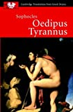 Sophocles: Oedipus Tyrannus (Cambridge Translations from Greek Drama)