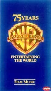 Warner Brothers 75 Years Entertaining The World: Film Music