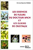 echange, troc Danielle Tonossi - Les essences de fleurs de Bach et élixirs de cristaux