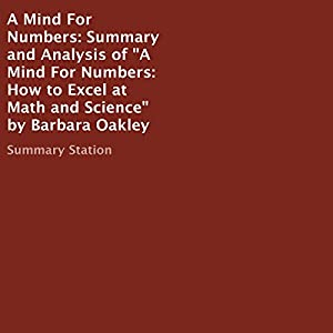Summary and Analysis of a Mind for Numbers: How to Excel at Math and Science by Barbara Oakley | Livre audio