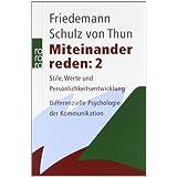 """Miteinander reden 2: Stile, Werte und Pers�nlichkeitsentwicklung; Differentielle Psychologie der Kommunikationvon """"Friedemann Schulz von..."""""""