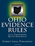 Ohio Evidence Rules Courtroom Quick Reference: 2014
