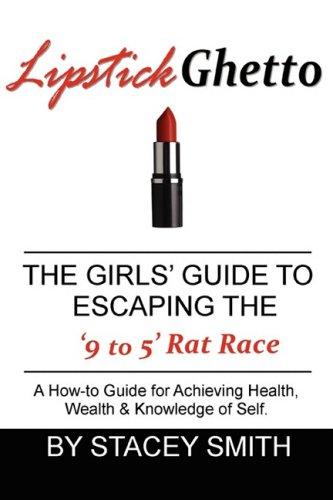 Lápiz labial Ghetto: Guía las niñas para escapar de la carrera de ratas de 9 a 5'
