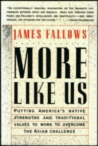 More Like Us: Making America Great Again, JAMES M. FALLOWS