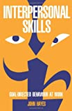 Interpersonal Skills: Goal Directed Behaviour at Work (0415109434) by Hayes, John