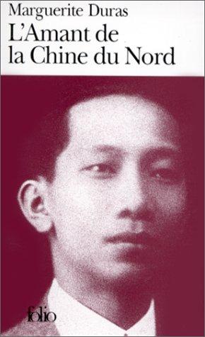 L'Amant de la Chine du Nord - Marguerite Duras