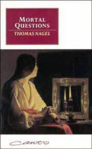 Thomas Nagel, Mortal Questions
