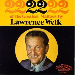 22 of the Greatest Waltzes by Lawrence Welk by Lawrence Welk