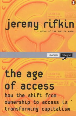 The Age of Access: How the Shift from Ownership to Access is Transforming Modern Life (Penguin Business Library)