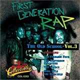 echange, troc Various Artists - First Generation Rap: The Old School, Vol. 3