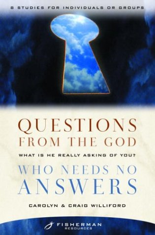 Questions from the God Who Needs No Answers: What Is He Really Asking of You? (Fisherman Resources)