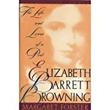 Elizabeth Barrett Browning: The Life and Loves of a Poet (Vermilion Books) (0312038259) by Forster, Margaret