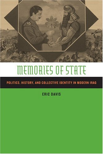 Memories of State: Politics, History, and Collective Identity in Modern Iraq