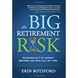 The Big Retirement Risk: Running Out of Money Before You Run Out of Time ~ Erin Botsford