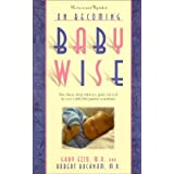 On Becoming Baby Wise: The Classic Sleep Reference Guide Used by Over 1,000,000 Parents Worldwide ~ Gary Ezzo