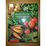 The Best - Ever Vegetarian Cookbook