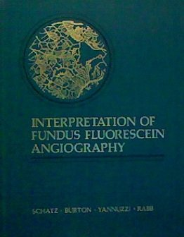 Interpretation of Fundus Fluorescein Angiography by Howard Schatz (1978-04-01)