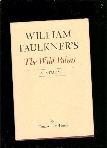 William Faulkner's the Wild Palms: A Study (The Mississippi quarterly series in Southern literature)