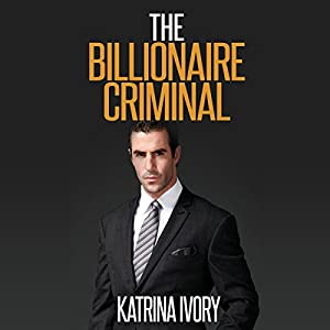 The Billionaire Criminal Audiobook