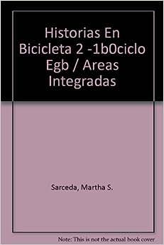 Historias En Bicicleta 2 -1b0ciclo Egb / Areas Integradas (Spanish