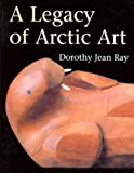 img - for A Legacy of Arctic Art book / textbook / text book