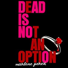 Dead Is Not an Option (       UNABRIDGED) by Marlene Perez Narrated by Suzy Jackson