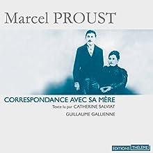 Correspondance avec sa mère | Livre audio Auteur(s) : Marcel Proust Narrateur(s) : Catherine Salviat, Guillaume Gallienne