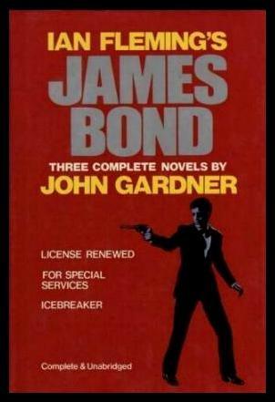 Ian Flemings James Bond: 3 Complete Novels: License Renewed; For Special Services; Icebreaker (Complete & Unabridged