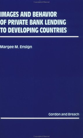 Images and Behavior of Private Bank Lending to the Developing Countries
