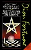 Dion Fortune's Esoteric Orders and Their Work and the Training and Work of the Initiate (0850306647) by Fortune, Dion