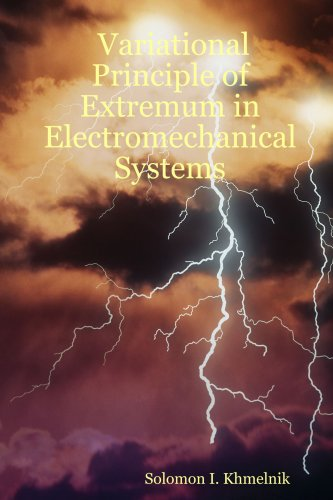 Variational Principle of Extremum in Electromechanical and Electrodynamic Systems
