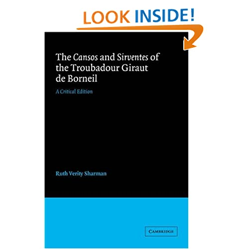 The Cansos and Sirventes of the Troubadour, Giraut de Borneil: A Critical Edition