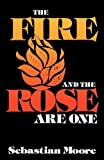 Sebastian Moore The Fire and the Rose are One