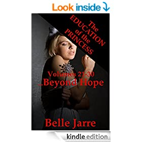 Beyond Hope: A Tale of Extreme Horror: The Education of the Princess Volumes Twenty-One to Thirty