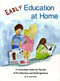 Early Education at Home: A Curriculum Guide for Parents of Preschoolers and Kindergartners