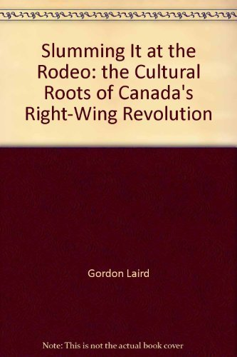slumming-it-at-the-rodeo-the-cultural-roots-of-canadas-right-wing-revolution