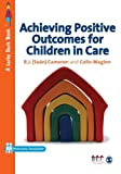 img - for Achieving Positive Outcomes for Children in Care (Lucky Duck Books) book / textbook / text book