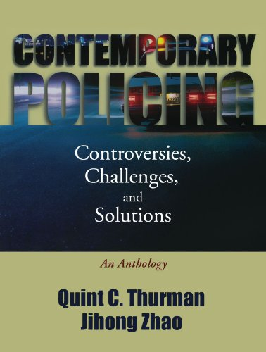 Contemporary Policing: Controversies, Challenges, and...