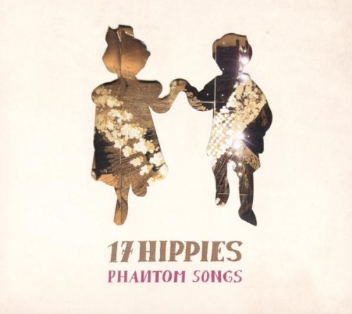 17 Hippies - Phantom Songs - Zortam Music