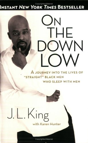 On the Down Low: A Journey into the Lives of