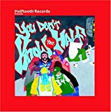 Halftooth Records Presents: You Don't Know the Half