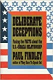 Deliberate Deceptions: Facing the Facts About the U.S.-Israeli Relationship