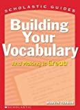Building Your Vocabulary (Scholastic Guides) (0439285623) by Terban, Marvin