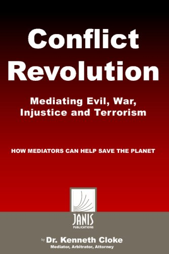 Conflict Revolution: Mediating Evil, War, Injustice And...