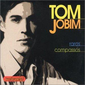 Tom Jobim - Raros compassos