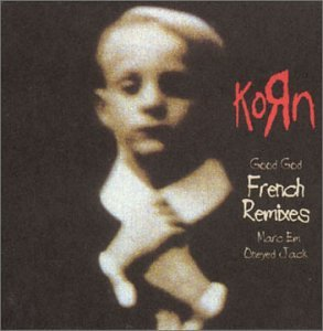 Korn - Good God: French Remixes - Zortam Music